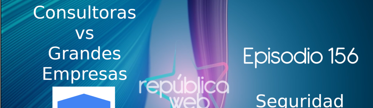 República Web #156 Front es el nuevo full stack y digitalización made in Spain